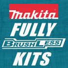 Makita Fully Brushless Kits