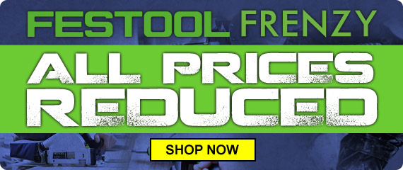Festool Frenzy - All Prices Reduced
