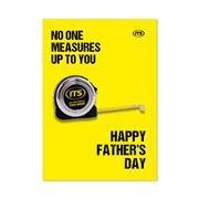 ITS  Father's Day Card: No One Measures Up